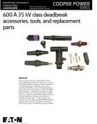 CA650006EN 600 A 35 kV Class Deadbreak Accessories, Tools, and R